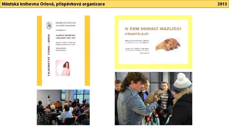 Městská knihovna Orlová, příspěvková organizace 2015
