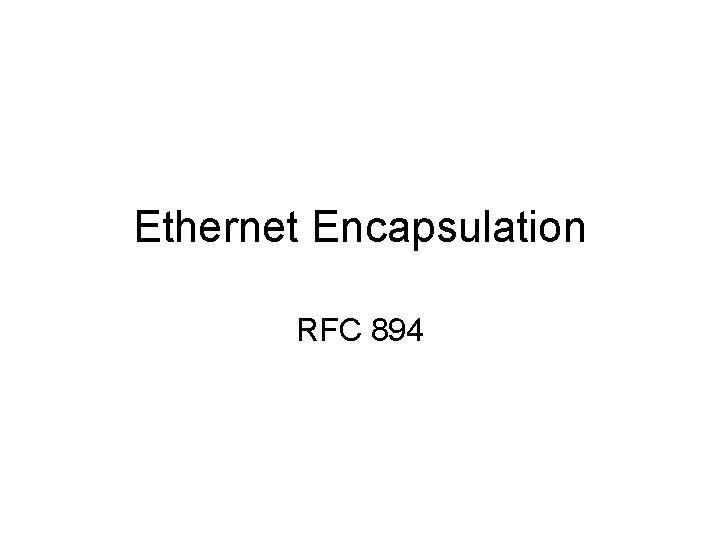 Ethernet Encapsulation RFC 894