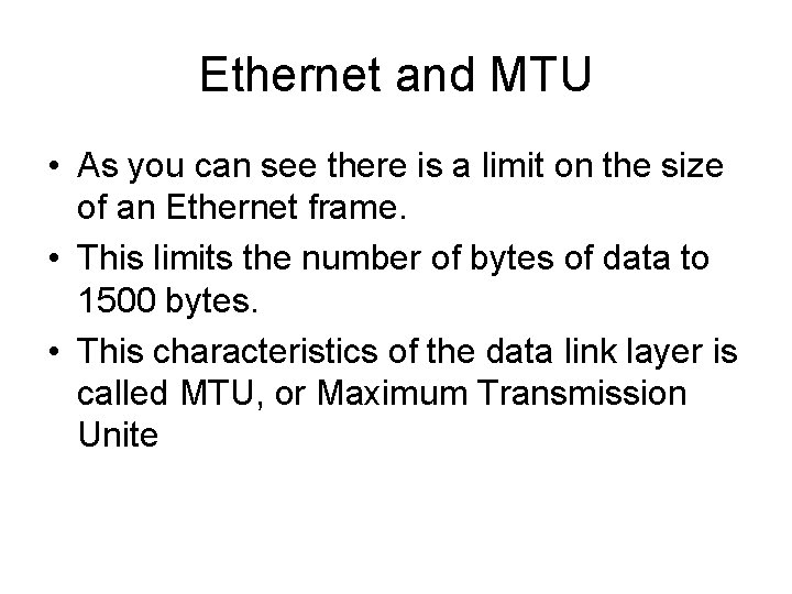 Ethernet and MTU • As you can see there is a limit on the