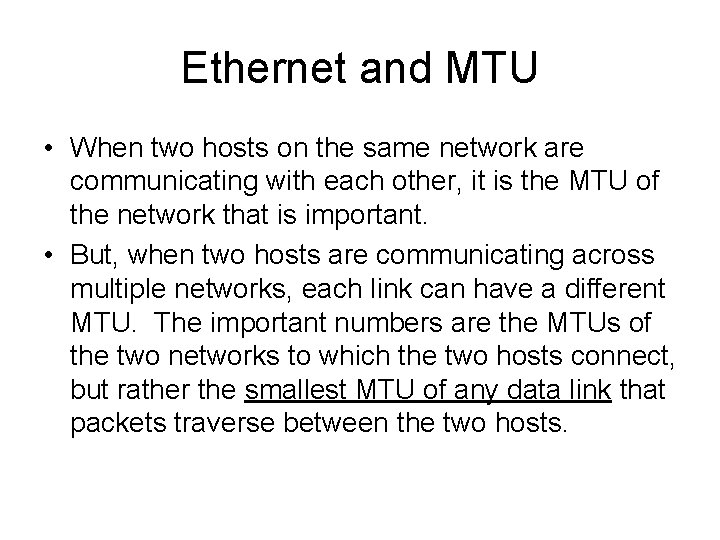 Ethernet and MTU • When two hosts on the same network are communicating with