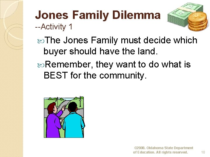 Jones Family Dilemma --Activity 1 The Jones Family must decide which buyer should have