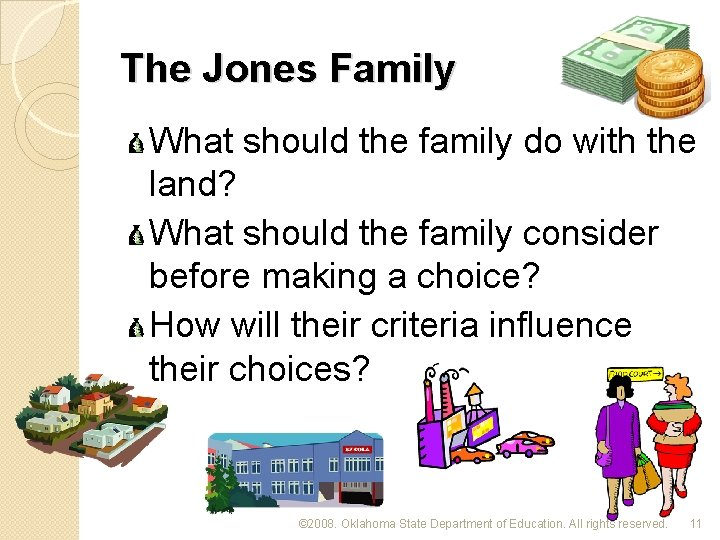 The Jones Family What should the family do with the land? What should the