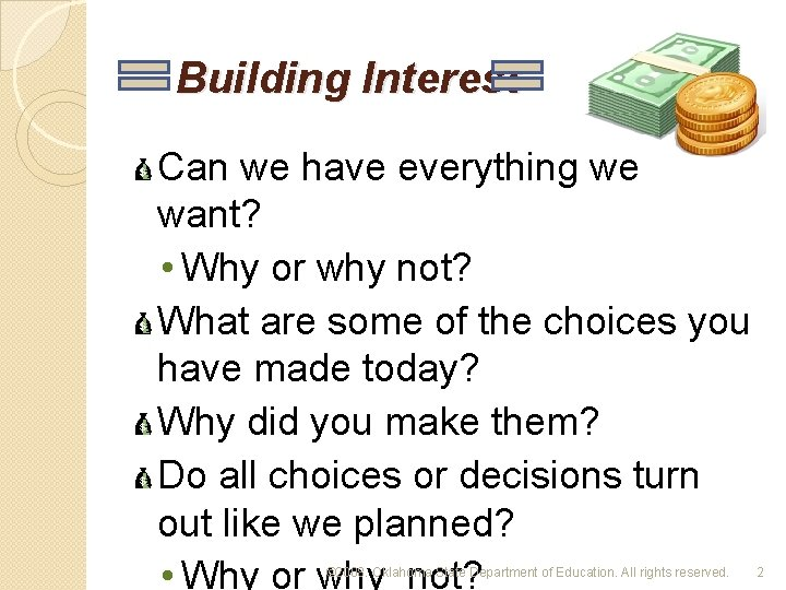 Building Interest Can we have everything we want? • Why or why not? What