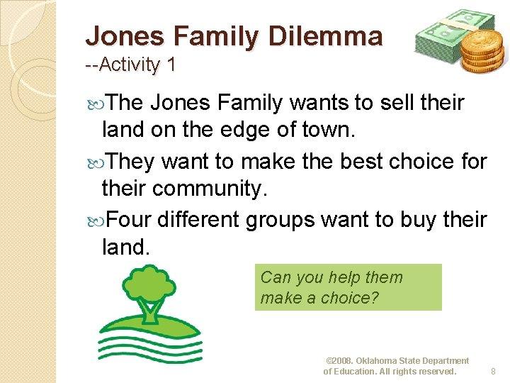Jones Family Dilemma --Activity 1 The Jones Family wants to sell their land on