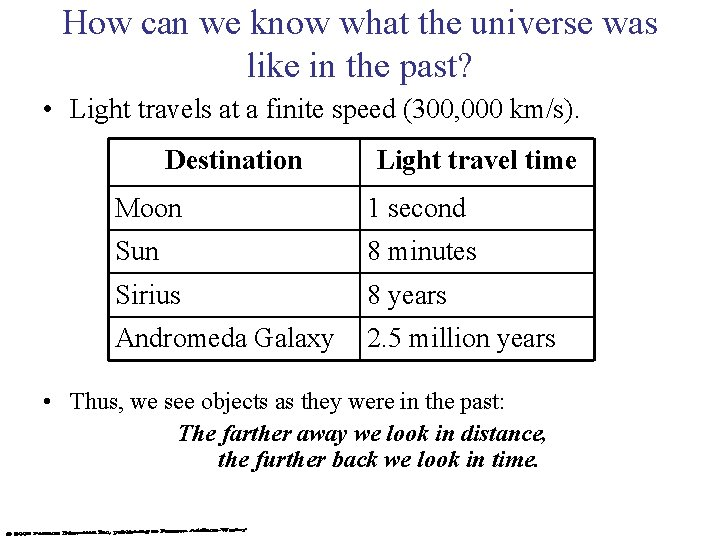 How can we know what the universe was like in the past? • Light