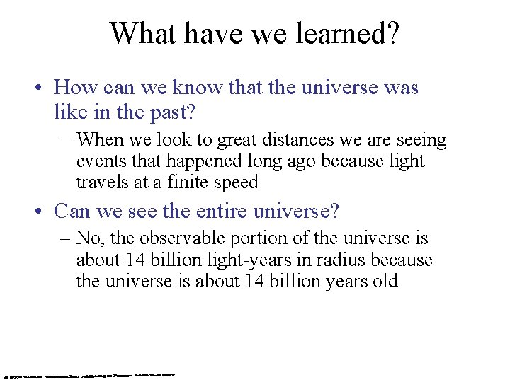 What have we learned? • How can we know that the universe was like