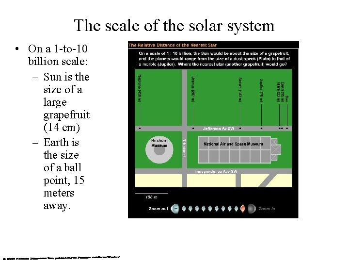 The scale of the solar system • On a 1 -to-10 billion scale: –