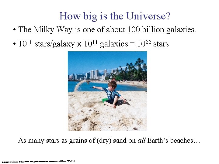 How big is the Universe? • The Milky Way is one of about 100