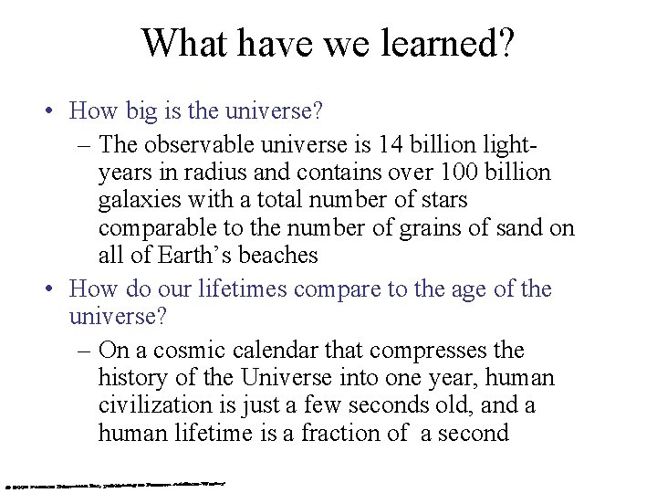 What have we learned? • How big is the universe? – The observable universe