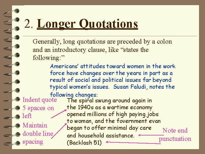 2. Longer Quotations Generally, long quotations are preceded by a colon and an introductory