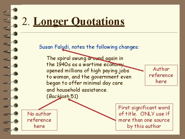 2. Longer Quotations Susan Faludi, notes the following changes: The spiral swung around again