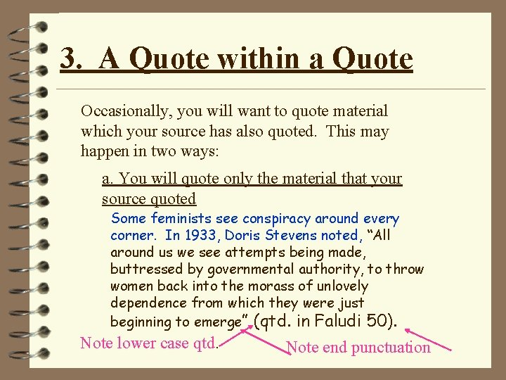 3. A Quote within a Quote Occasionally, you will want to quote material which