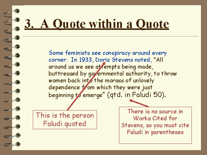 3. A Quote within a Quote Some feminists see conspiracy around every corner. In
