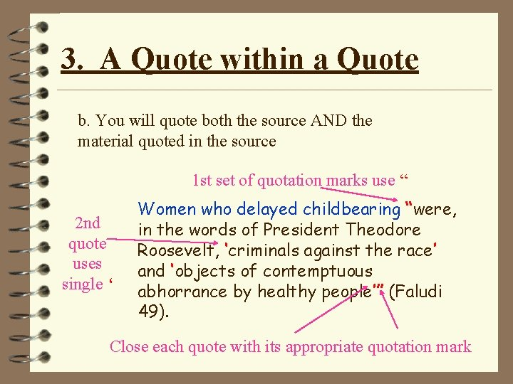 3. A Quote within a Quote b. You will quote both the source AND