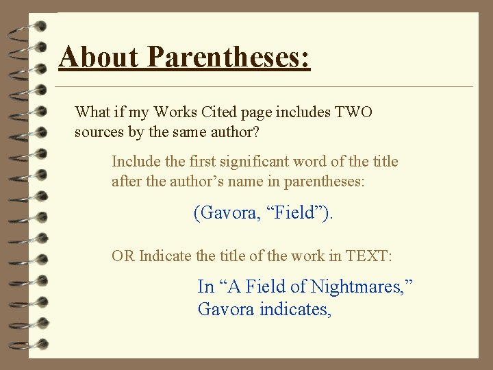 About Parentheses: What if my Works Cited page includes TWO sources by the same