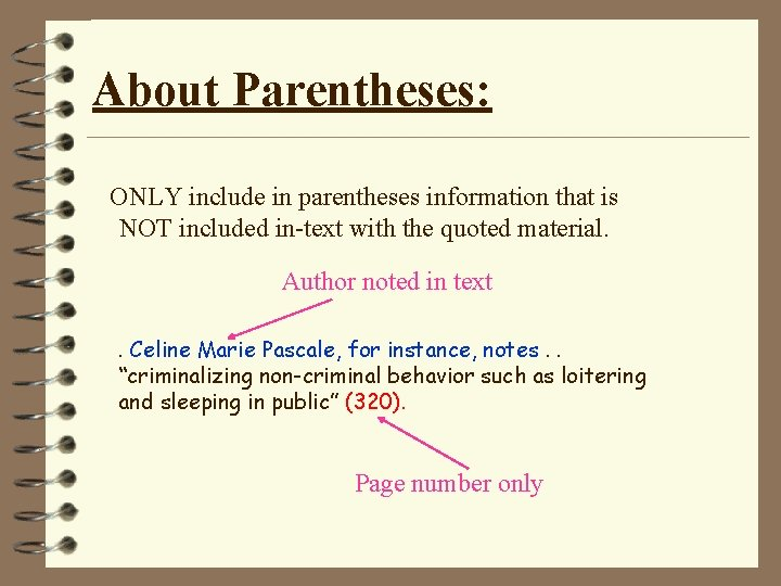 About Parentheses: ONLY include in parentheses information that is NOT included in-text with the