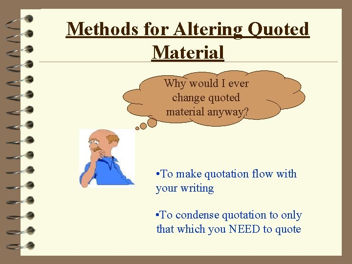 Methods for Altering Quoted Material Why would I ever change quoted material anyway? •