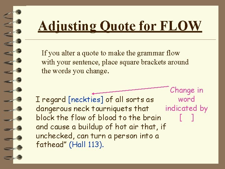 Adjusting Quote for FLOW If you alter a quote to make the grammar flow