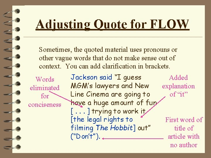 Adjusting Quote for FLOW Sometimes, the quoted material uses pronouns or other vague words