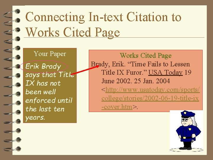 Connecting In-text Citation to Works Cited Page Your Paper Erik Brady says that Title