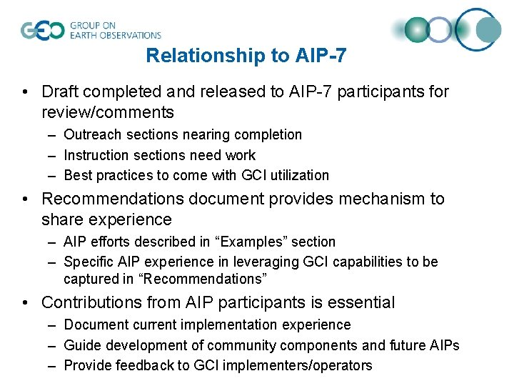 Relationship to AIP-7 • Draft completed and released to AIP-7 participants for review/comments –