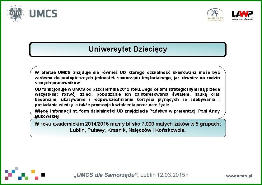 Uniwersytet Dziecięcy W ofercie UMCS znajduje się również UD którego działalność skierowana może być