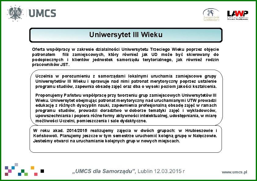 Uniwersytet III Wieku Oferta współpracy w zakresie działalności Uniwersytetu Trzeciego Wieku poprzez objęcie patronatem