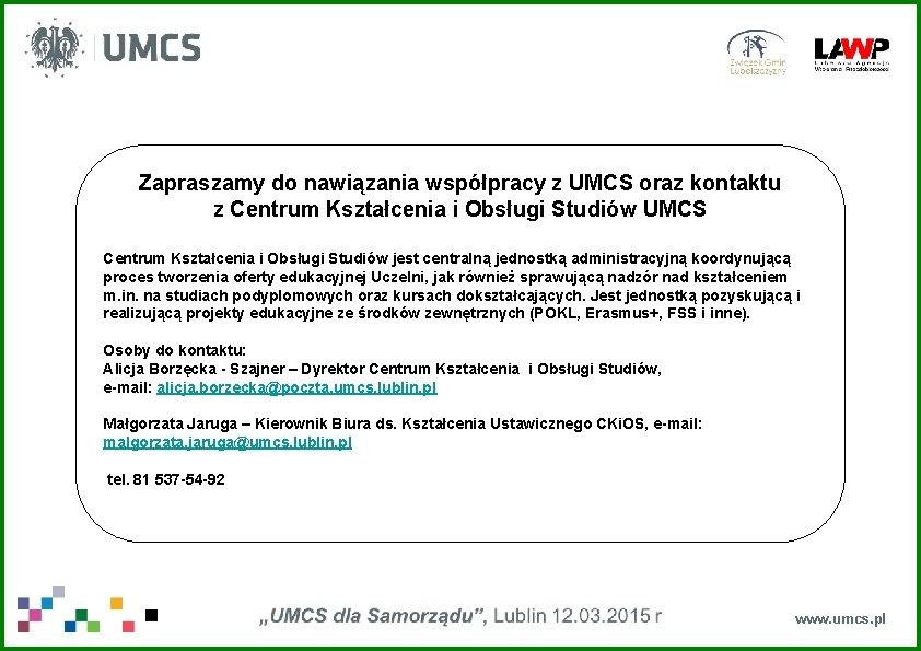 Zapraszamy do nawiązania współpracy z UMCS oraz kontaktu z Centrum Kształcenia i Obsługi Studiów
