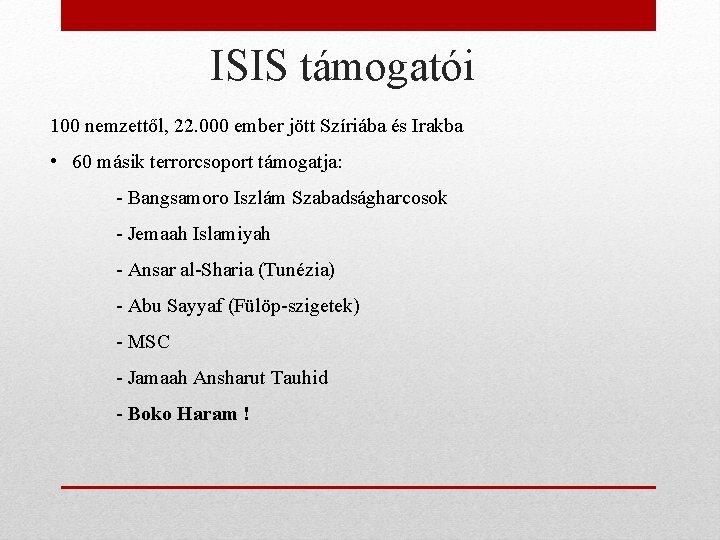ISIS támogatói 100 nemzettől, 22. 000 ember jött Szíriába és Irakba • 60 másik