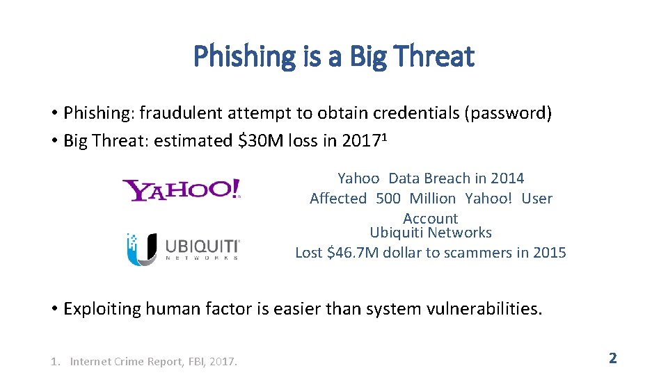 Phishing is a Big Threat • Phishing: fraudulent attempt to obtain credentials (password) •