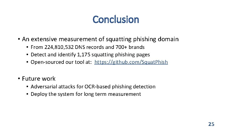 Conclusion • An extensive measurement of squatting phishing domain • From 224, 810, 532