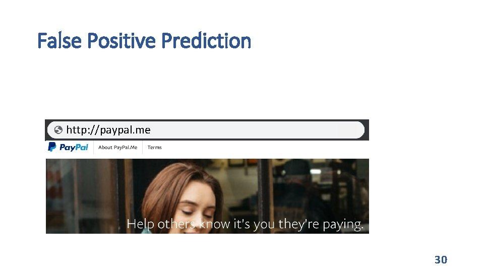 False Positive Prediction http: //paypal. me 30