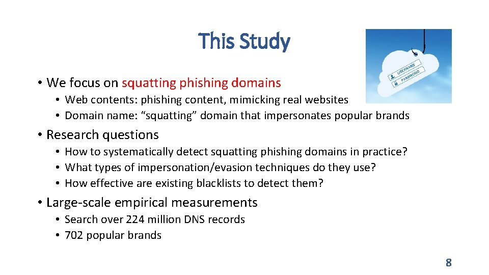 This Study • We focus on squatting phishing domains • Web contents: phishing content,
