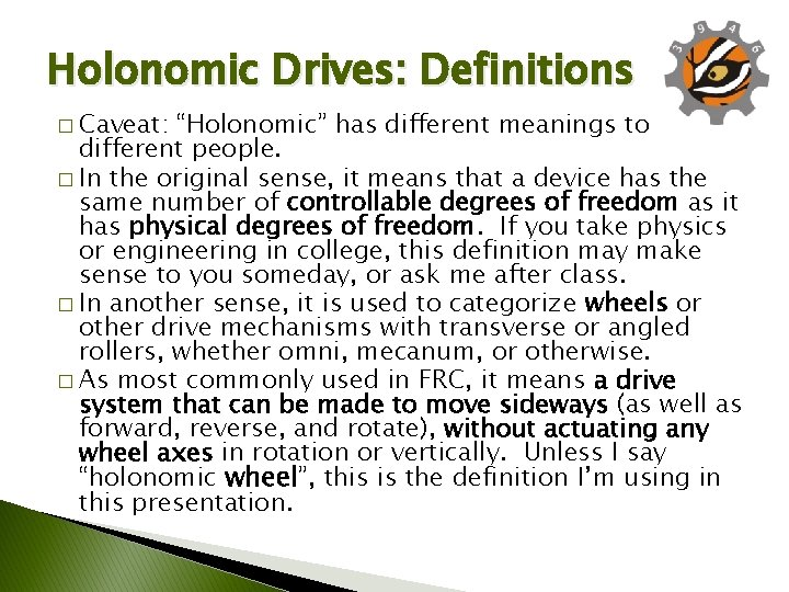 """Holonomic Drives: Definitions � Caveat: """"Holonomic"""" has different meanings to different people. � In"""