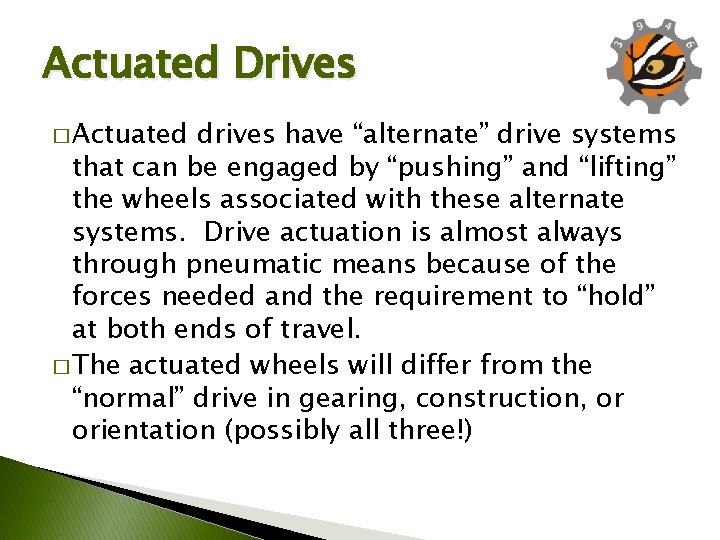 """Actuated Drives � Actuated drives have """"alternate"""" drive systems that can be engaged by"""