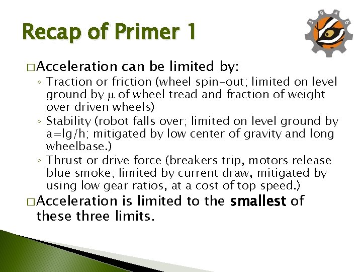 Recap of Primer 1 � Acceleration can be limited by: ◦ Traction or friction
