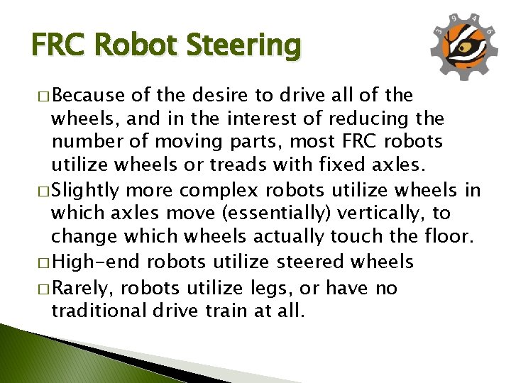 FRC Robot Steering � Because of the desire to drive all of the wheels,