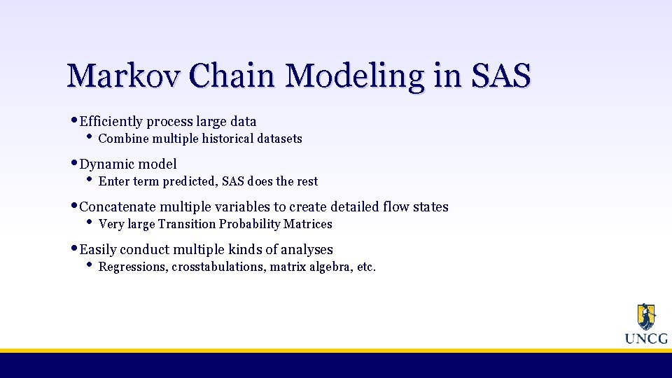 Markov Chain Modeling in SAS • Efficiently process large data • Combine multiple historical