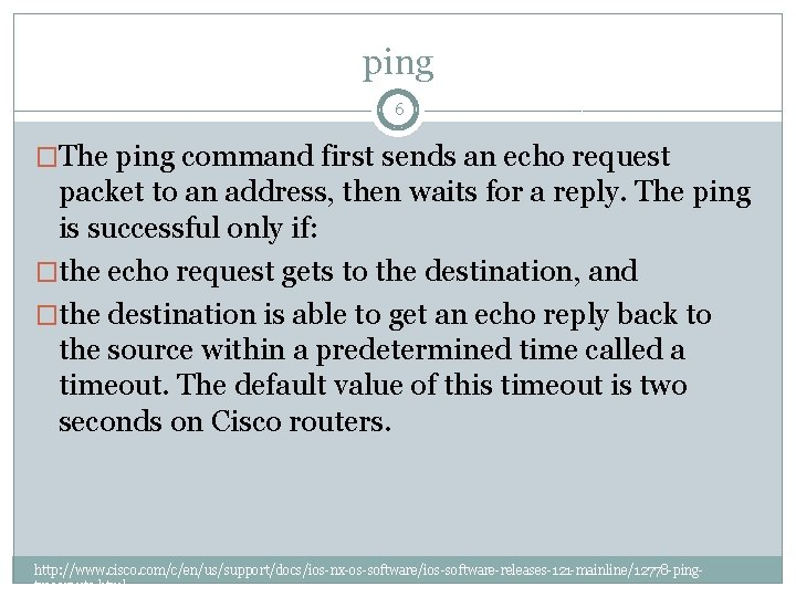 ping 6 �The ping command first sends an echo request packet to an address,