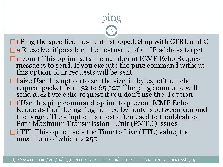 ping 9 � t Ping the specified host until stopped. Stop with CTRL and