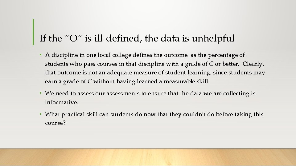 """If the """"O"""" is ill-defined, the data is unhelpful • A discipline in one"""