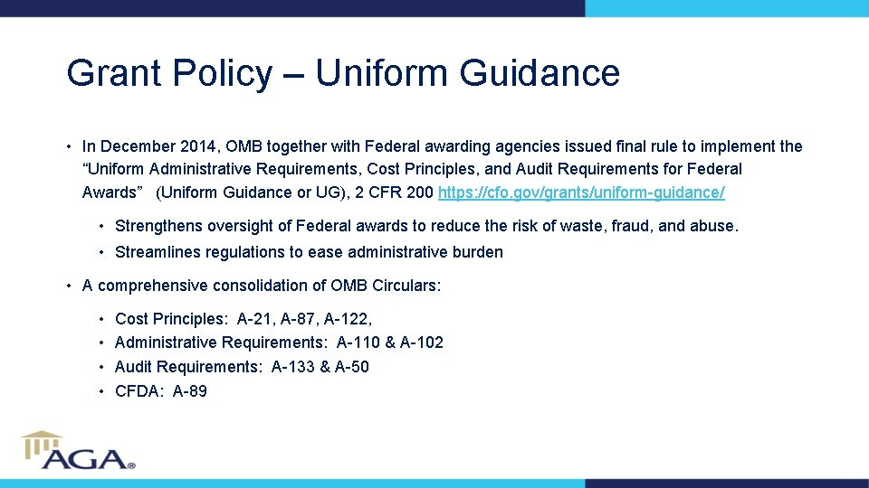 Grant Policy – Uniform Guidance • In December 2014, OMB together with Federal awarding