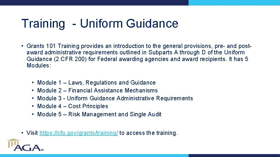 Training - Uniform Guidance • Grants 101 Training provides an introduction to the general