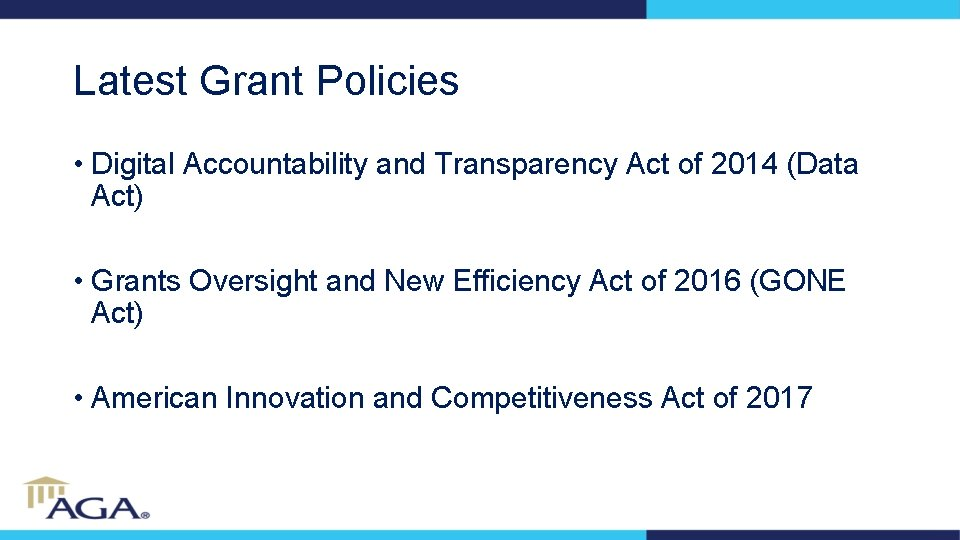 Latest Grant Policies • Digital Accountability and Transparency Act of 2014 (Data Act) •