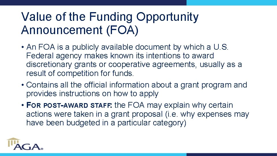 Value of the Funding Opportunity Announcement (FOA) • An FOA is a publicly available