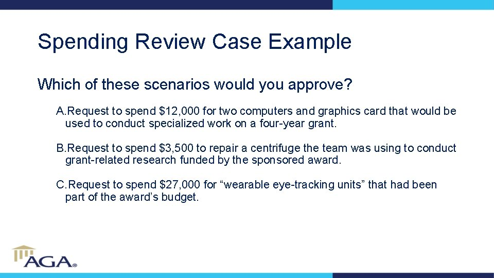 Spending Review Case Example Which of these scenarios would you approve? A. Request to