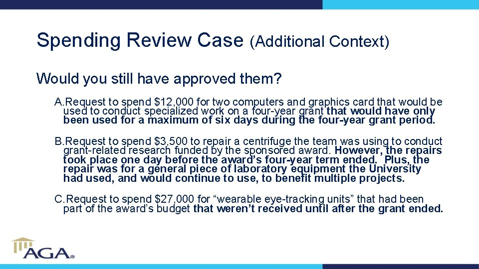 Spending Review Case (Additional Context) Would you still have approved them? A. Request to