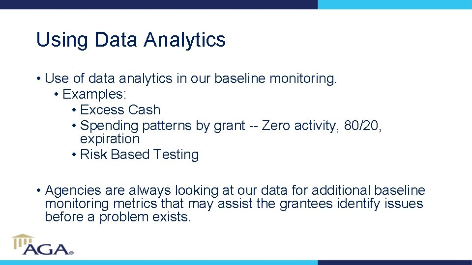Using Data Analytics • Use of data analytics in our baseline monitoring. • Examples: