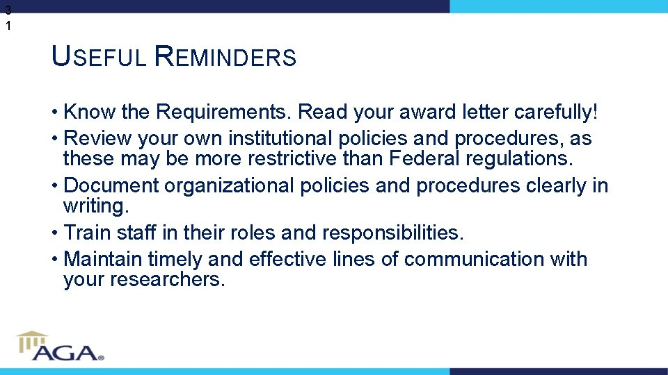 3 1 USEFUL REMINDERS • Know the Requirements. Read your award letter carefully! •