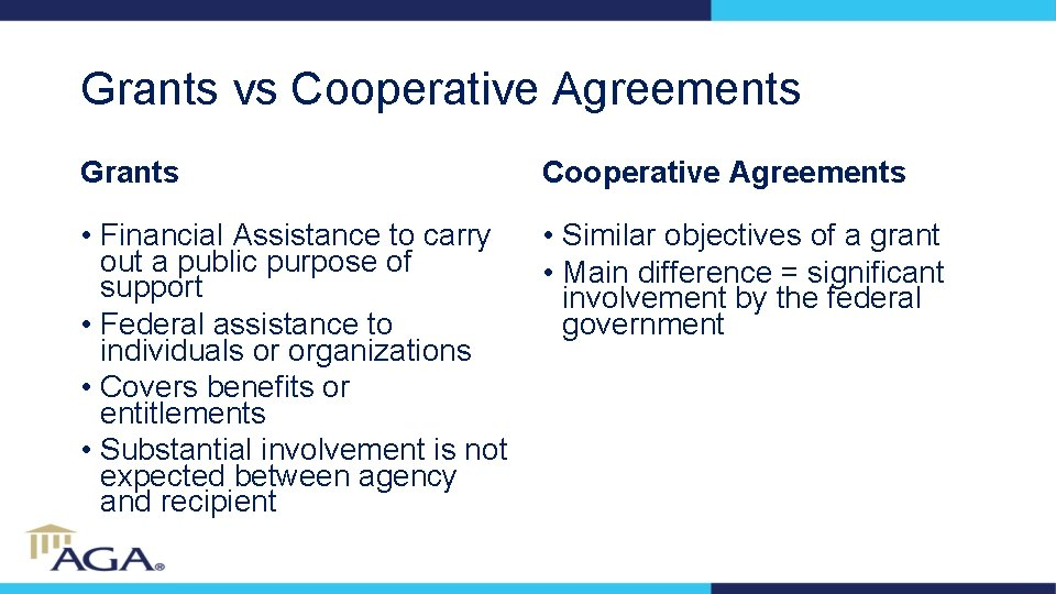 Grants vs Cooperative Agreements Grants Cooperative Agreements • Financial Assistance to carry out a
